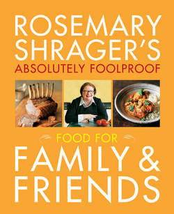 Rosemary Shragers foolproof family and friends cookbook